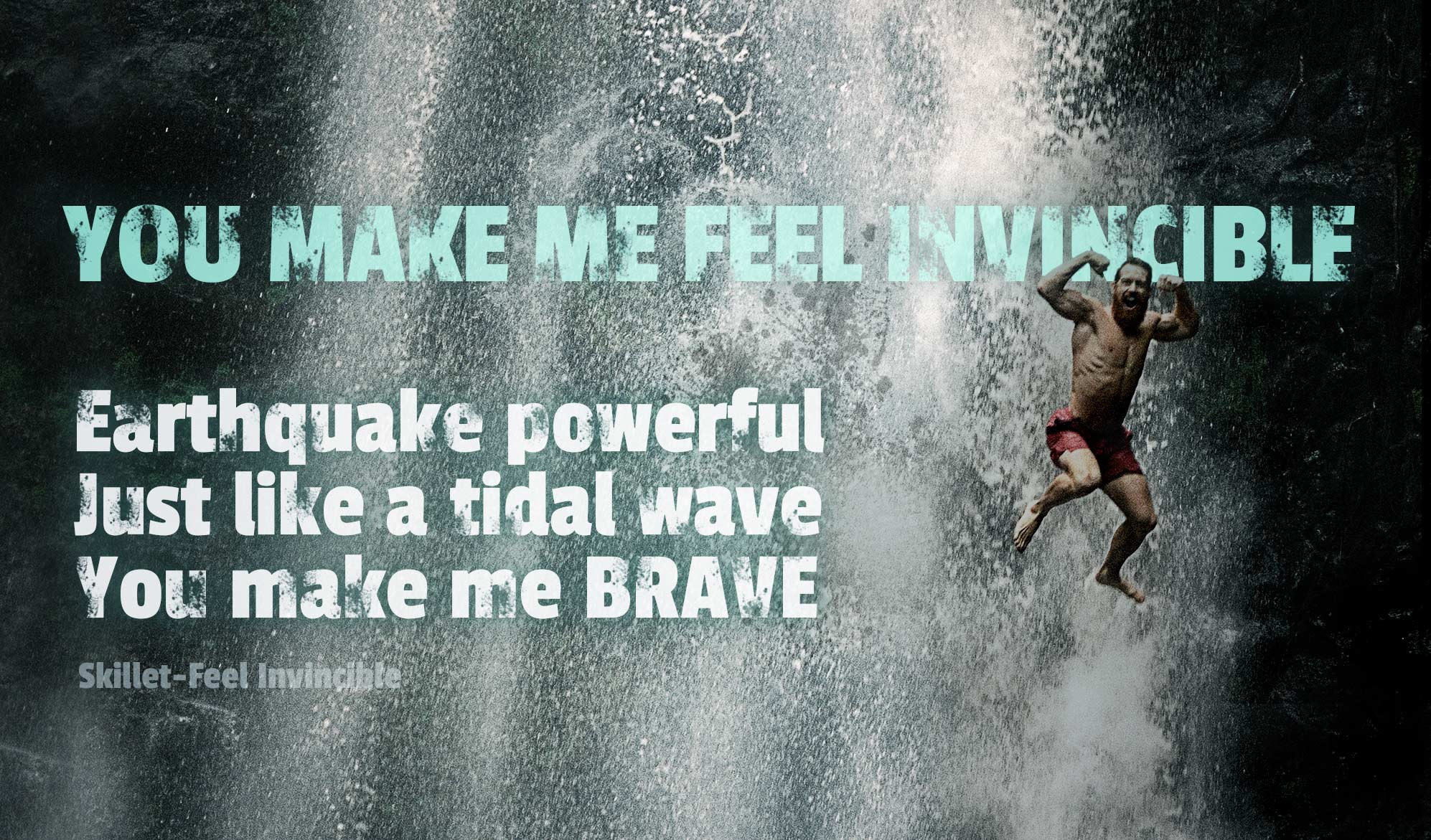 daily inspirational quote image: a man jumping in a waterfall while flexing, feeling invincible