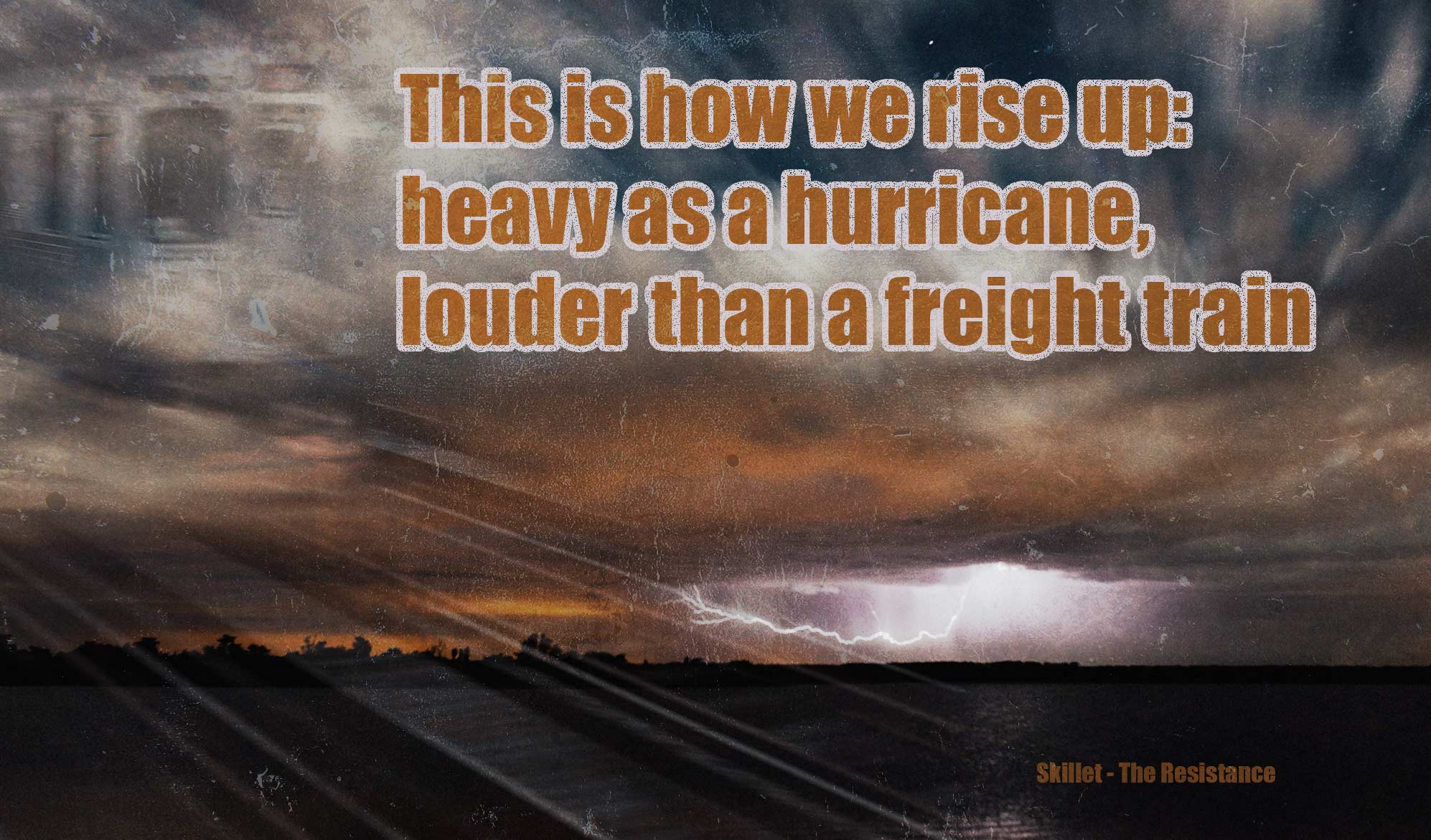 daily inspirational quote image: a stormy sky with lighting and a freight train overimposed