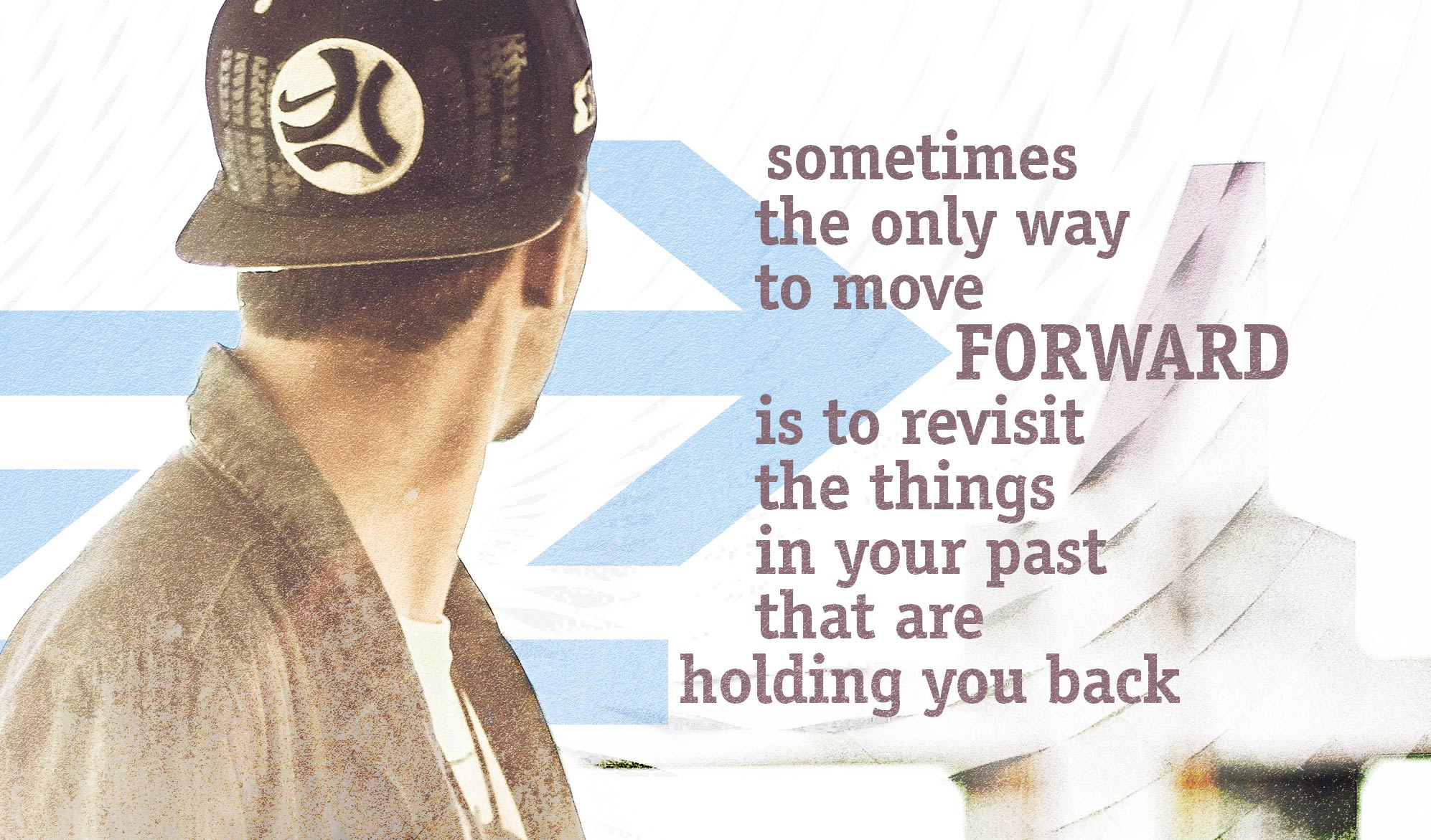 daily inspirational quote image: a man , wearing a baseball hat backwards, it looking behind his shoulder