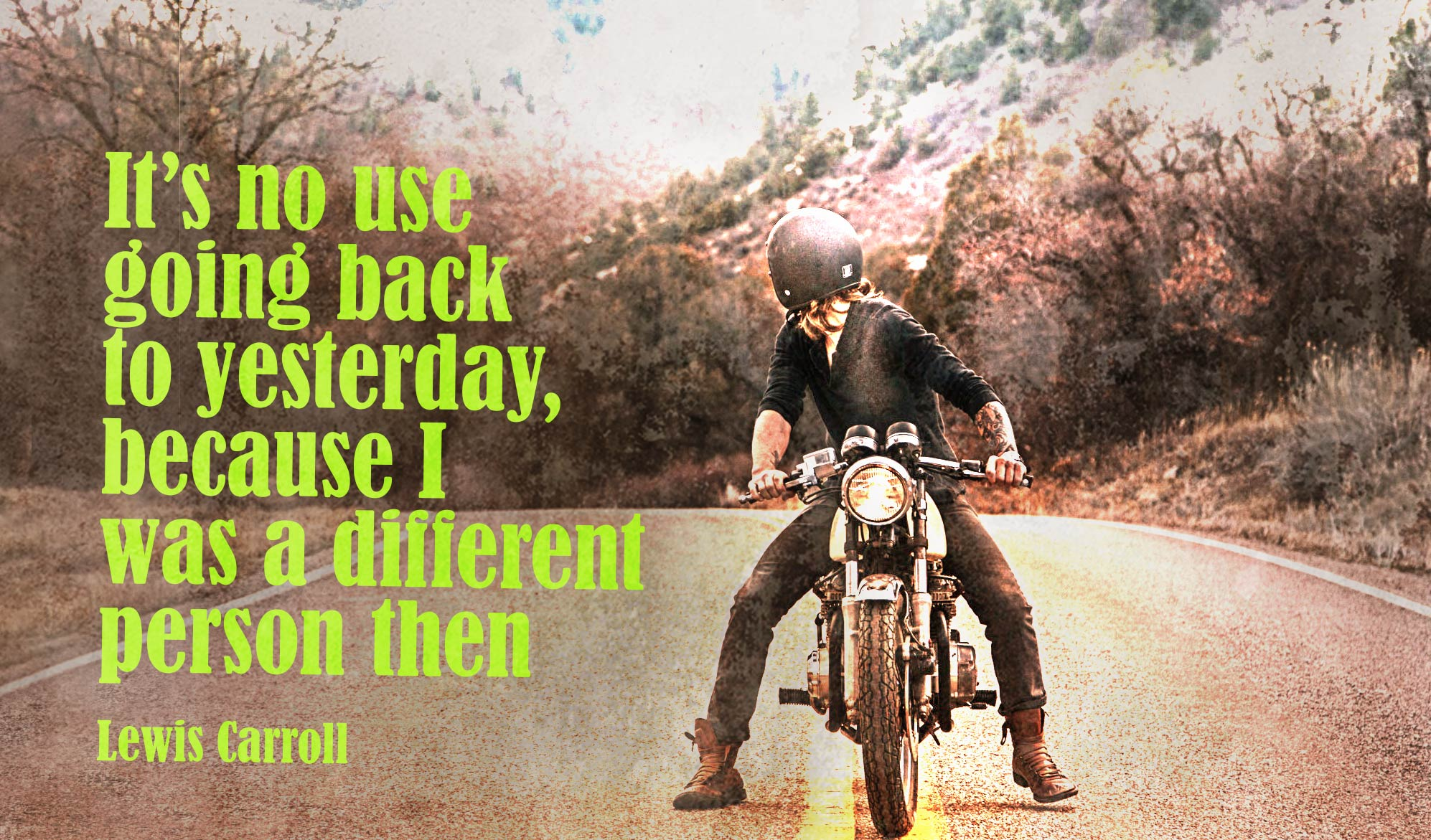 daily inspirational quote image: a man, riding a motorcycle looking back on a mountain road