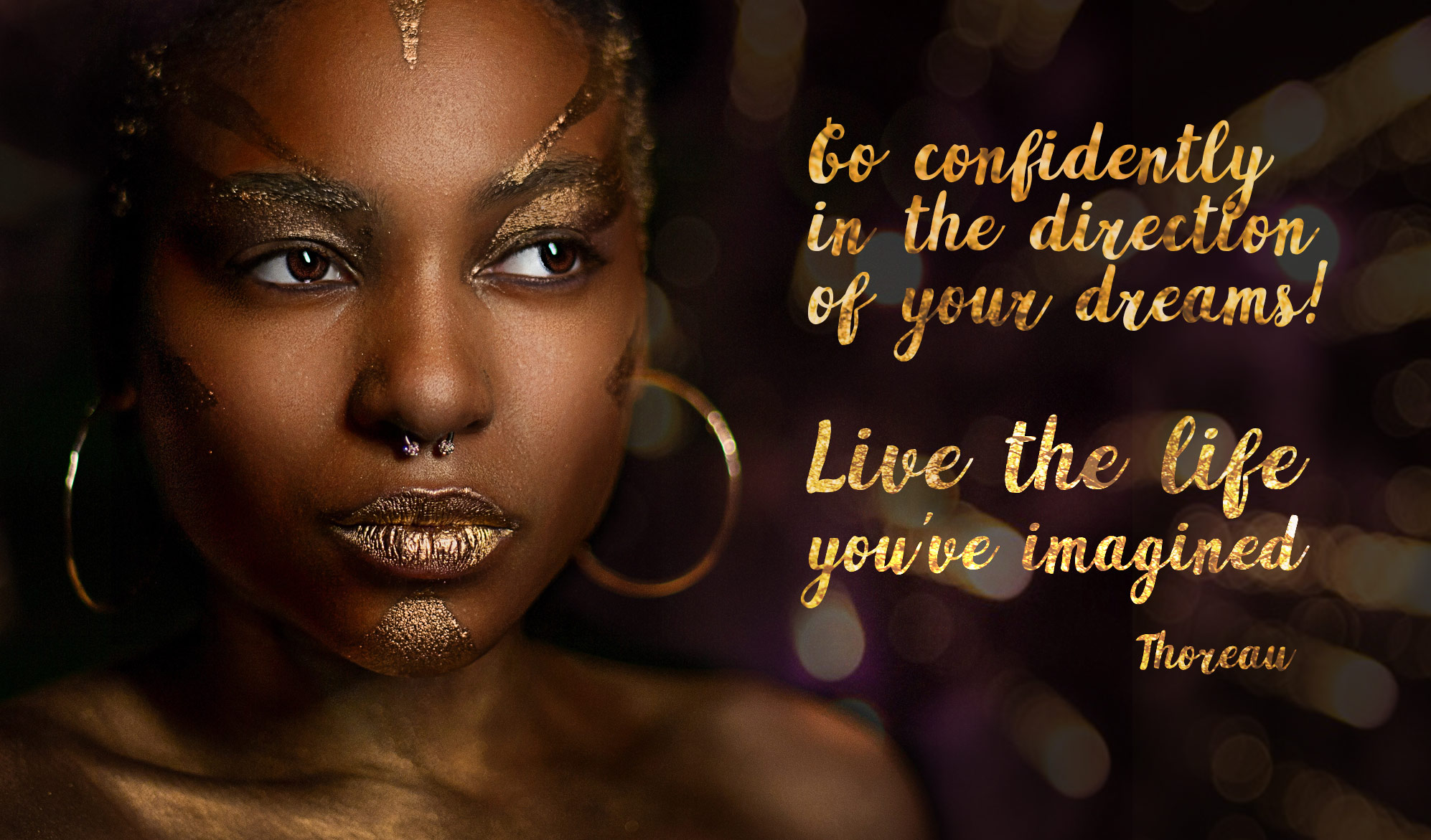 daily inspirational quote image: close up of a beautiful woman with darker skin and gold make-up