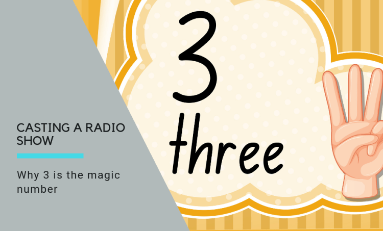 Casting A Radio Show: Why 3 Is The Perfect Number