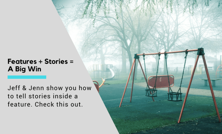 Here's How to Tell A Story Inside a Feature! [audio]