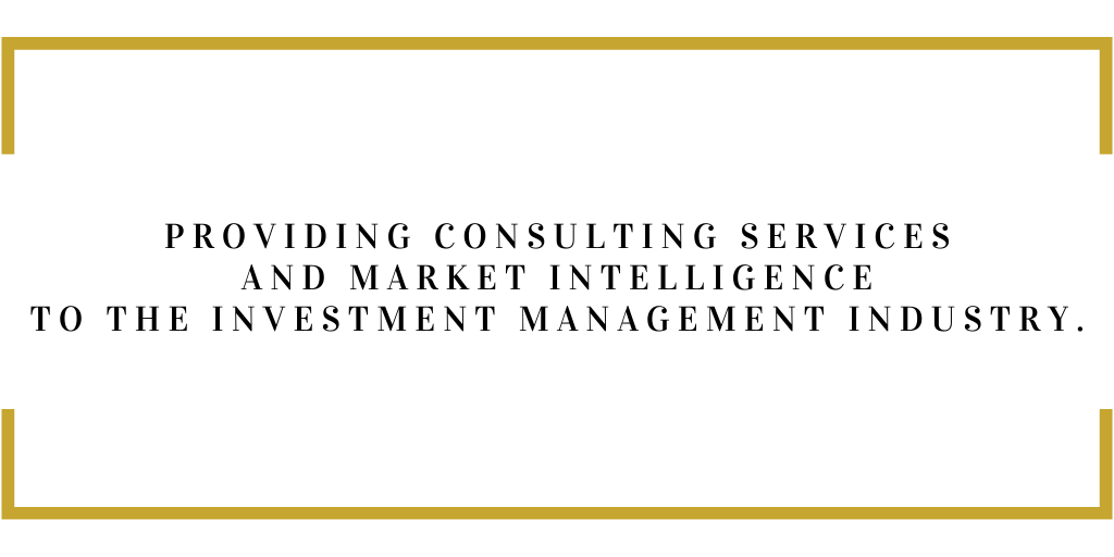 Providing consulting services and market intelligence to the Investment Management Industry