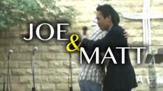 JOE & MATT