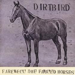 Dirtbird farewell the fabled horses cover