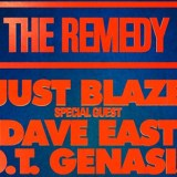 THE REMEDY w/ JUST BLAZE AND SPECIAL GUESTS DAVE EAST AND O.T. GENASIS