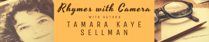 Home page: Rhymes With Camera, home page for author Tamara Kaye Sellman