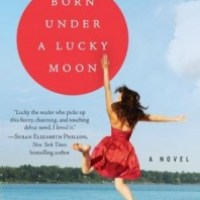 [TLC Blog Tour and Review] Born Under A Lucky Moon by Dana Precious