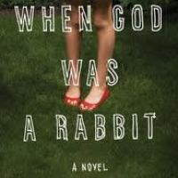 TLC Blog Tour&Review: When God Was A Rabbit by Sarah Winman