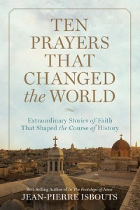 Ten Prayers That Changed the World cover