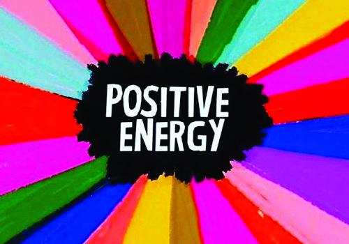 Be Positive: Create Positive Energy