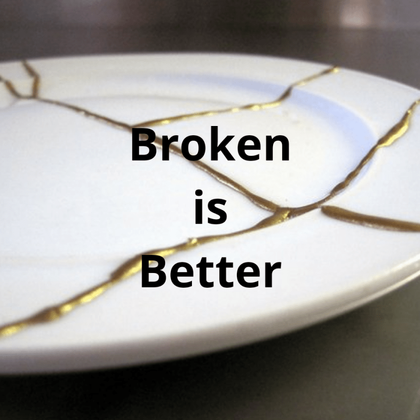 When Broken is Better