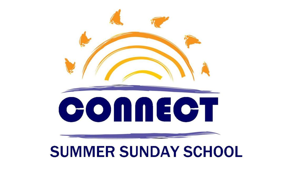 CONNECT Summer Sunday School – July 2, 9