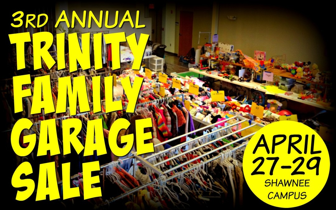 Third Annual Trinity Family Garage Sale