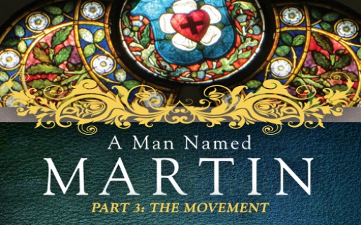 A Man Named Martin Bible Study – Part 3: The Movement