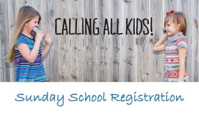 Sunday School Info and Registration