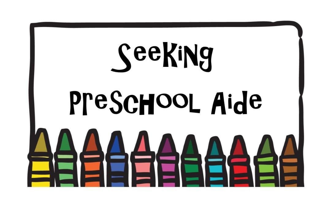 Preschool Seeking an Aide