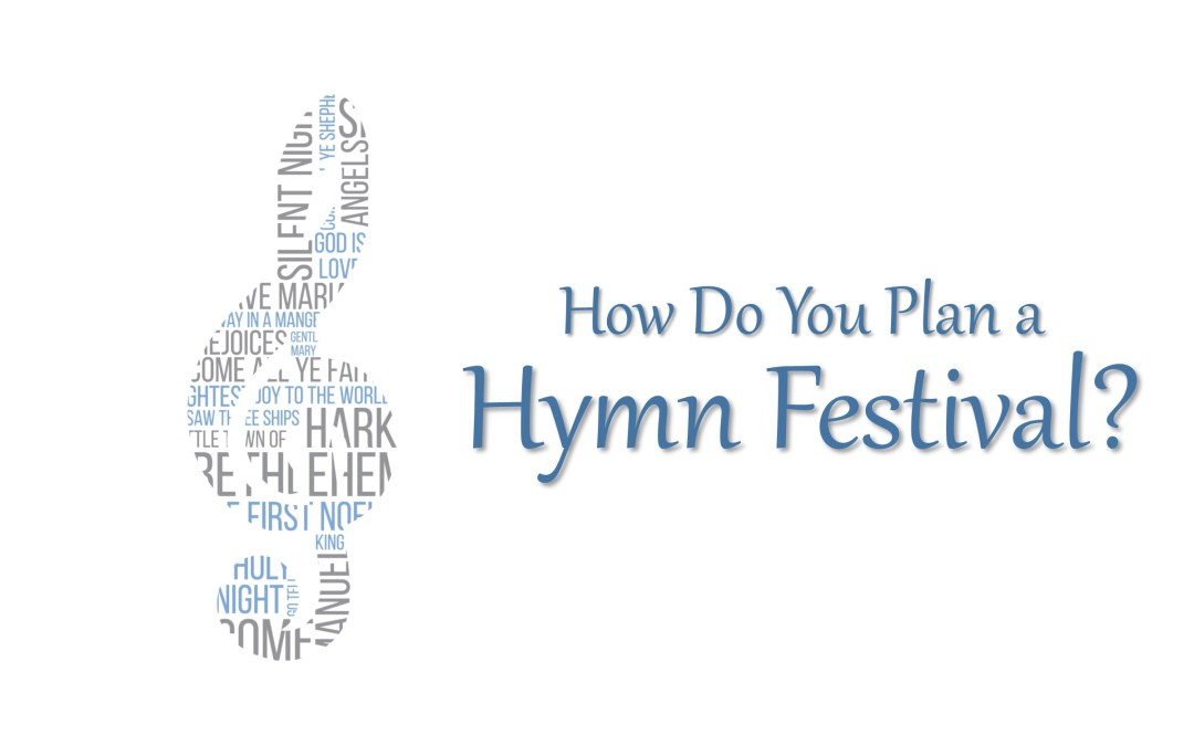 How to Plan a Hymn Festival