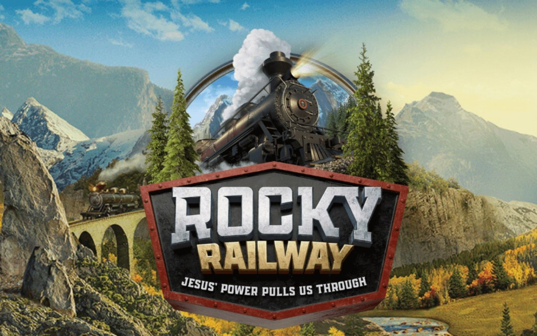 Rocky Railway VBS Is ONLINE July 13 – 17