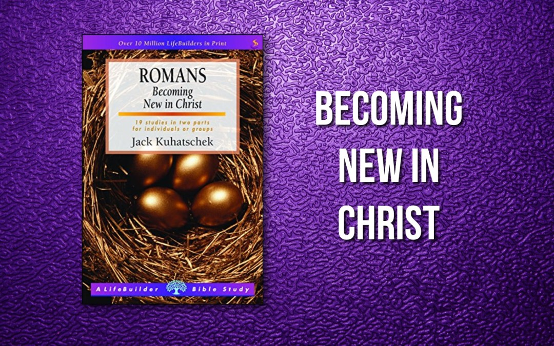 Becoming New in Christ
