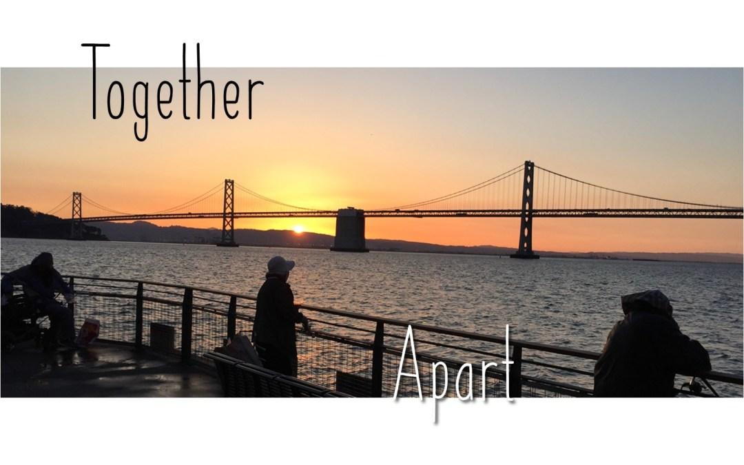 Together, Apart!