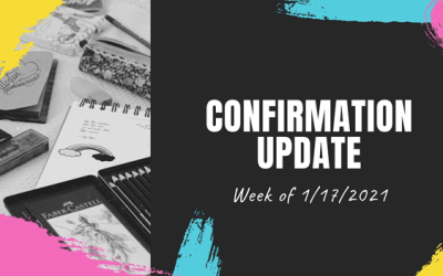 Confirmation Update – Week of January 17
