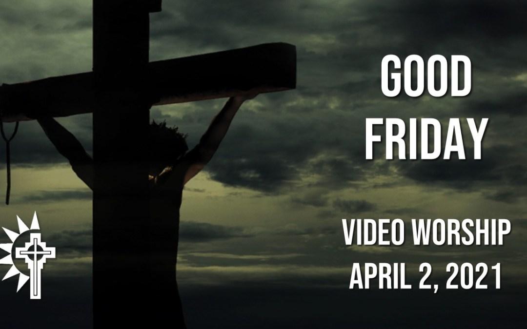 Good Friday Worship – April 2
