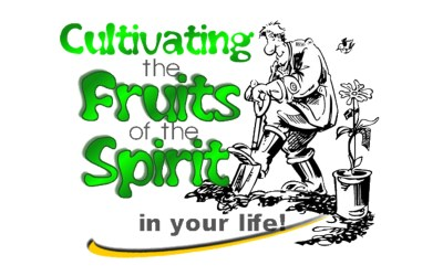 Cultivating the Fruits of the Spirit in Your Life Bible Study
