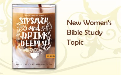 """Sip, Savor, and Drink Deeply"" Women's Bible Study"