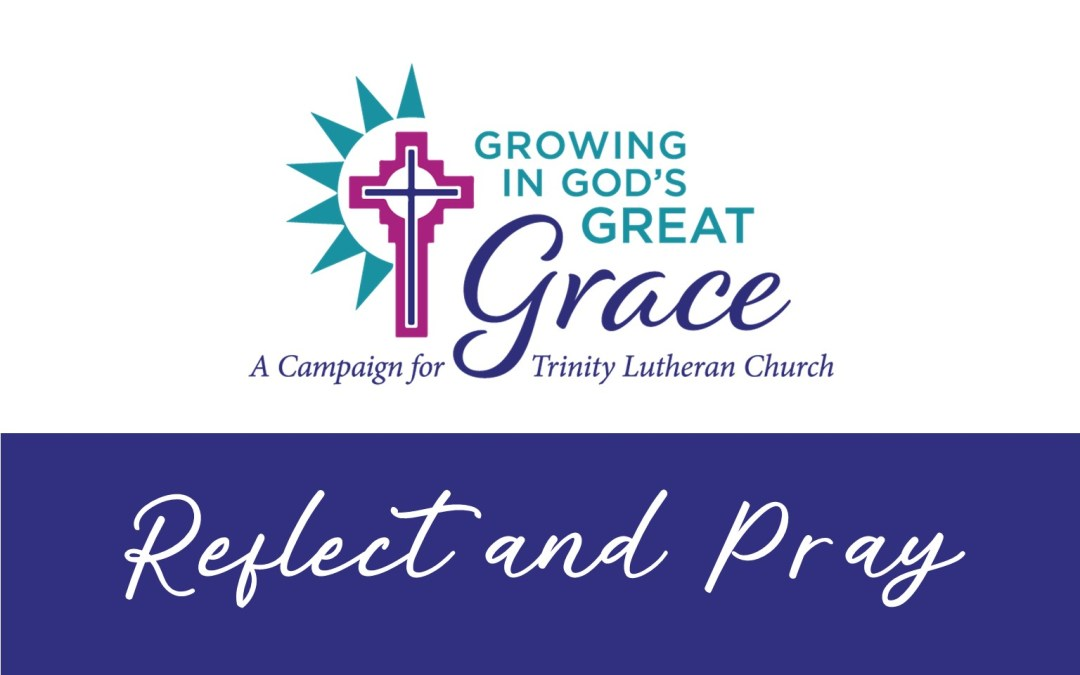 Capital Campaign: Reflect and Pray