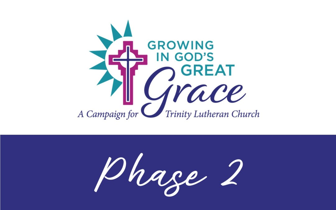 """""""Growing in God's Great Grace"""" Campaign Moving to Phase 2"""