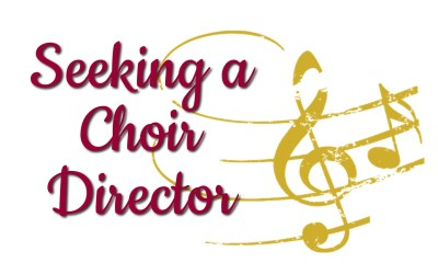 Seeking a Choir Director