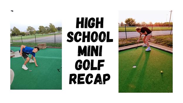 High School Mini Golf Recap