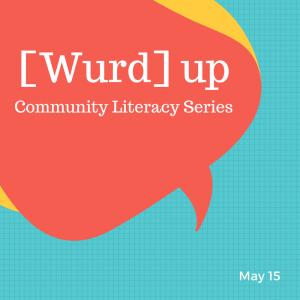 [WURD] UP   Community Literacy Series
