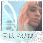 An Interview with Sable Walsh