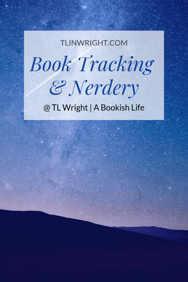 Book Tracking & Nerdery @ TL Wright | A Bookish Life