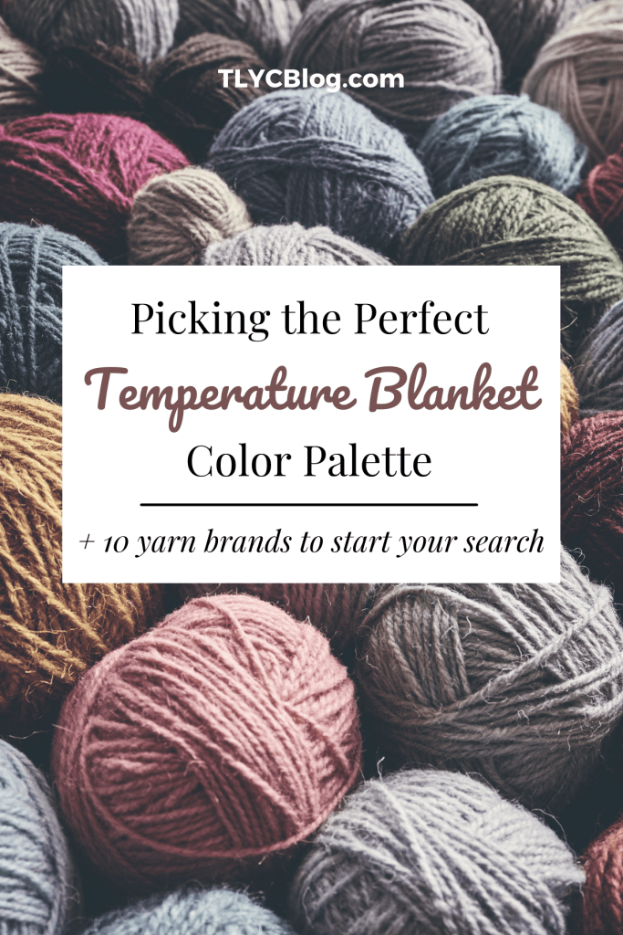 Temperature blanket colors and yarns - pick the perfect color palette for your knit or crochet temperature blanket. | TLYCBlog.com