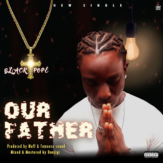 TMAQTALK MUSIC : Black Pope – Our Father