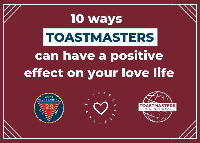 10 ways Toastmasters can have a positive effect on your love life