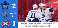 First Round, Game 3: Toronto Maple Leafs 2 – 1 Montreal Canadiens