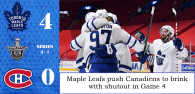 First Round, Game 4: Toronto Maple leafs 4 – 0 Montreal Canadiens