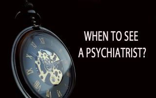 When to see a psychiatrist?