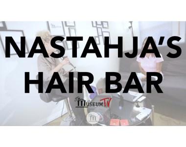 Nastahja's Hair Bar talks Owning a Salon & Natural Hair