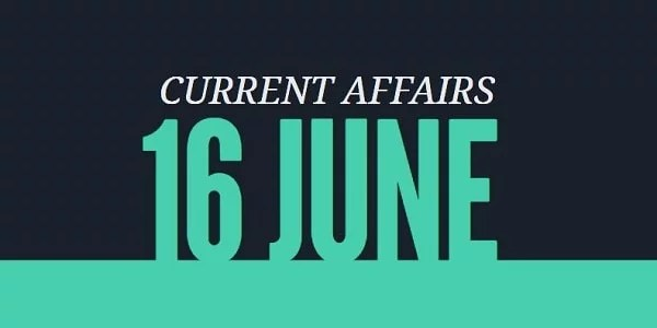 CURRENT AFFAIRS TAMIL 16 JUNE 2018