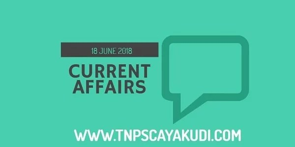 Current Affairs Tamil 18 June 2018