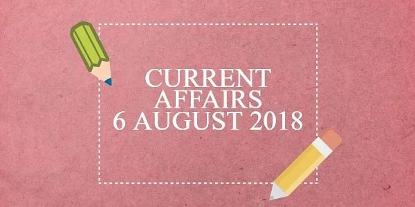 TNPSC CURRENT AFFAIRS TAMIL 6 AUGUST 2018