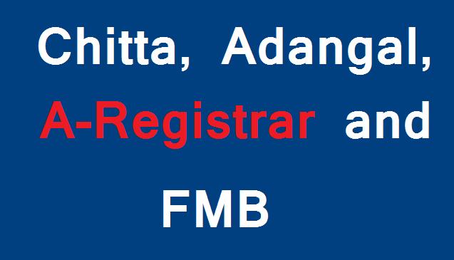 Chitta, Adangal, A-Registrar,FMB,சிட்டா,அடங்கல்