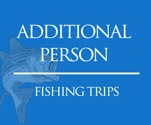 additional person fishing trips