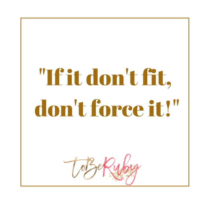 """Life Lessons with Ruby: """"If it don't fit, don't force it!"""""""